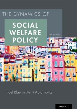 The Dynamics of Social Welfare Policy 4 9780199316014