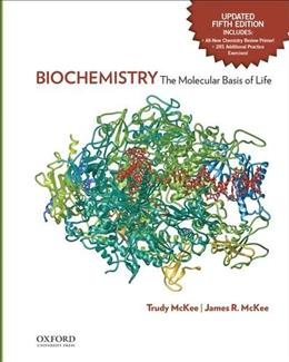 Biochemistry: The Molecular Basis of Life, by McKee, 5th Updated Edition 9780199316700