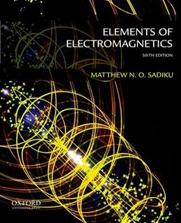 Elements of Electromagnetics (The Oxford Series in Electrical and Computer Engineering) 6 9780199321384