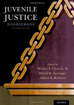 Juvenile Justice Sourcebook, by Church, 2nd Edition 9780199324613