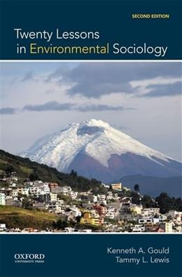20 Lessons in Environmental Sociology, by Gould, 2nd Edition 9780199325924