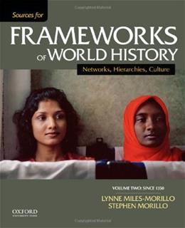 Sources for Frameworks of World History, by Miles-Morillo, Volume 2: Since 1400 9780199332281