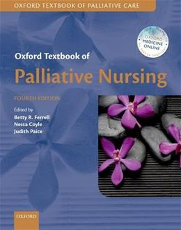 Oxford Textbook of Palliative Nursing, by Ferrell, 4th Edition 9780199332342