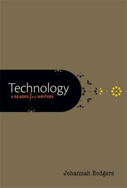 Technology: A Reader for Writers, by Rodgers 9780199340736