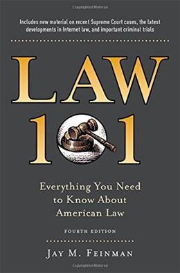 Law 101: Everything You Need to Know About American Law, by Feinman, 4th Edition 9780199341696