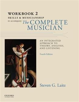Workbook to Accompany The Complete Musician: Workbook 2: Skills and Musicianship 4 9780199347117