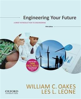 Engineering Your Future: A Brief Introduction to Engineering, by Oakes, 5th Edition 9780199348053