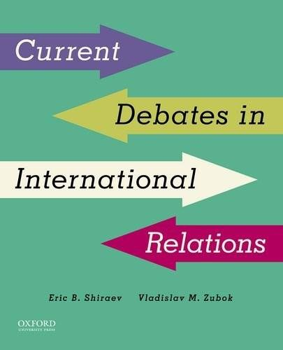 Current Debates in International Relations, by Shiraev 9780199348510