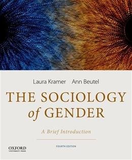 Sociology of Gender: A Brief Introduction, by Kramer, 4th Edition 9780199349432