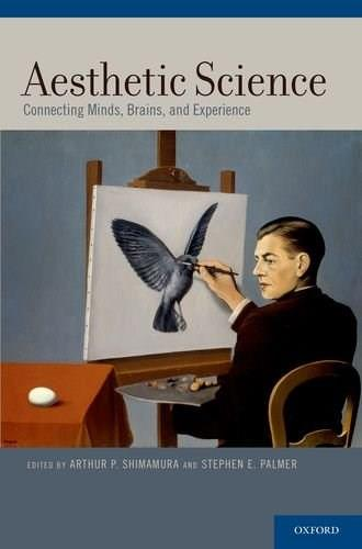 Aesthetic Science: Connecting Minds, Brains, and Experience 9780199355808