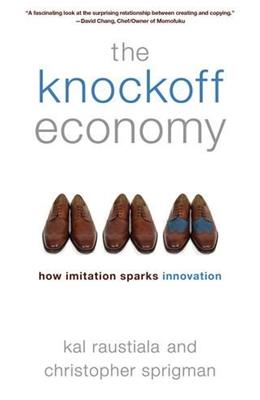 The Knockoff Economy: How Imitation Sparks Innovation 1 9780199361090