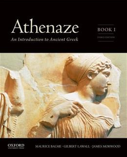 Athenaze, Book I: An Introduction to Ancient Greek, by Balme, 3rd Edition 9780199363247