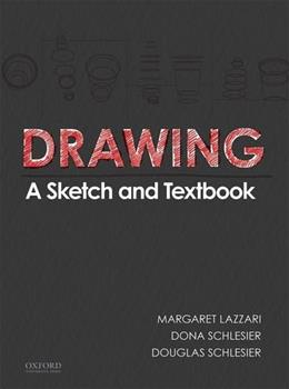 Drawing: A Sketch and Textbook, by Lazzari 9780199368273
