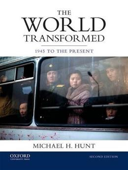 World Transformed: 1945 to the Present, by Hunt, 2nd Edition 9780199371020