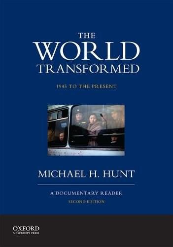 World Transformed, 1945 to the Present: A Documentary Reader, by Hunt 9780199371037