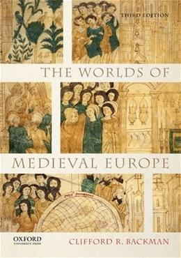 Worlds of Medieval Europe, by Backman, 3rd Edition 9780199372294