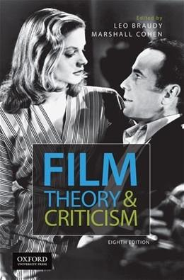 Film Theory and Criticism: Introductory Readings, by Braudy, 8th Edition 9780199376896