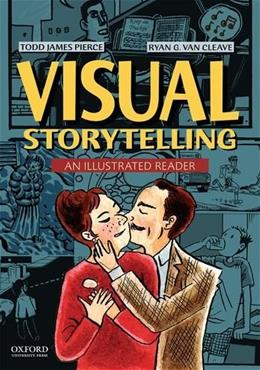 Visual Storytellling: An Illustrated Reader, by Pierce 9780199380046