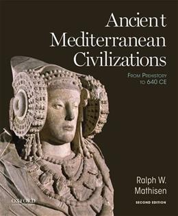 Ancient Mediterranean Civilizations: From Prehistory to 640 CE 2 9780199384457
