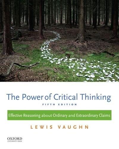 The Power of Critical Thinking: Effective Reasoning about Ordinary and Extraordinary Claims 5 9780199385423