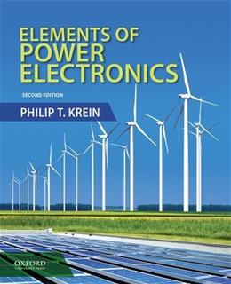 Elements of Power Electronics, by Krein, 2nd Edition 9780199388417