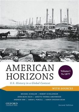 American Horizons: U.S. History in a Global Context, Volume I: To 1877, with Sources 2 9780199389339