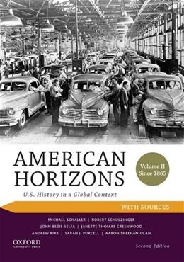 American Horizons: U.S. History in a Global Context, by Schaller, 2nd Edition, Volume 2: Since 1865 9780199389360