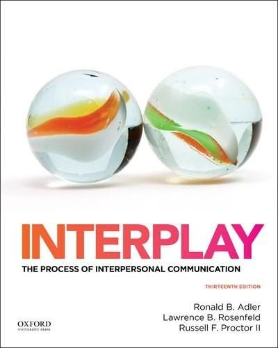 Interplay: The Process of Interpersonal Communication 13 9780199390489
