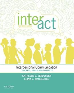 Inter-ACT: Interpersonal Communication Concepts, Skills, and Contexts, by Vederber, 14th Edition 9780199398010