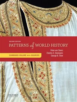 Patterns of World History, by Von Sivers, 2nd Edition, Combined Volume with Sources 9780199399789