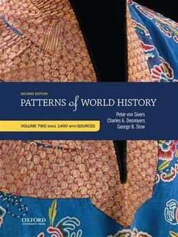 Patterns of World History, by von Sivers, Volume 2: Since 1400 with Sources 9780199399802