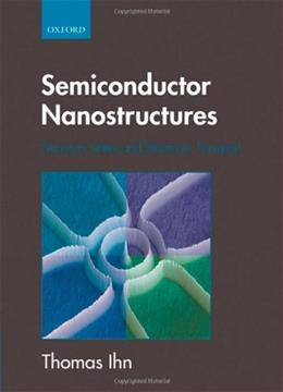 Semiconductor Nanostructures: Quantum states and electronic transport 1 9780199534432