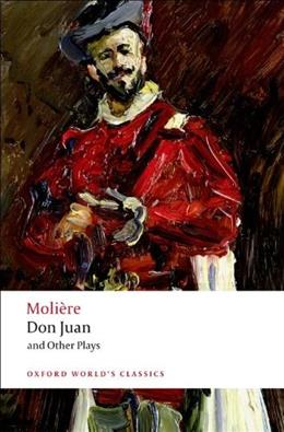 Don Juan: and Other Plays, by Moliere 9780199540228