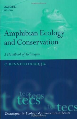 Amphibian Ecology and Conservation: A Handbook of Techniques, by Dodd 9780199541195
