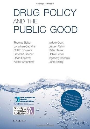 Drug Policy and the Public Good, by Barber 9780199557127