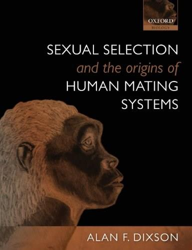 Sexual Selection and the Origins of Human Mating Systems, by Dixson 9780199559435