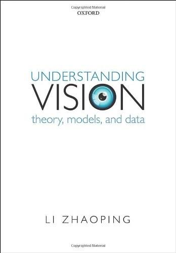 Understanding Vision: Theory, Models, and Data 9780199564668