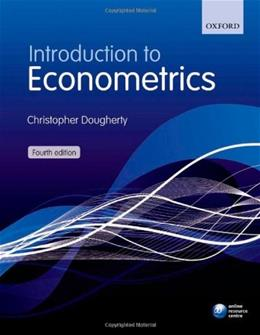 Introduction to Econometrics, by Dougherty, 4th Edition 9780199567089