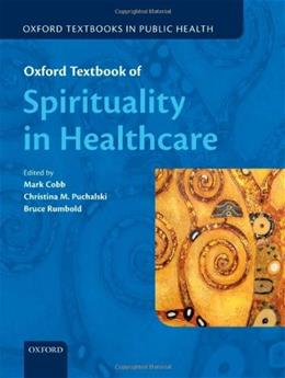 Oxford Textbook of Spirituality in Healthcare, by Cobb 9780199571390