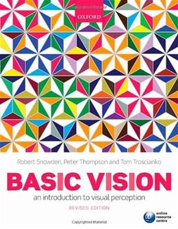 Basic Vision: An Introduction to Visual Perception, by Snowden, 2nd Edition 9780199572021