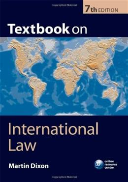 Textbook on International Law, by Dixon, 7th Edition 9780199574452