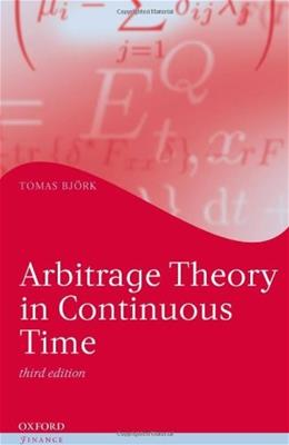 Arbitrage Theory in Continuous Time, by Bjork, 3rd Edition 9780199574742