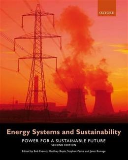 Energy Systems and Sustainability: Power for a Sustainable Future, by Everett, 2nd Edition 9780199593743