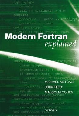 Modern Fortran Explained, by Metcalf, 4th Edition 9780199601424