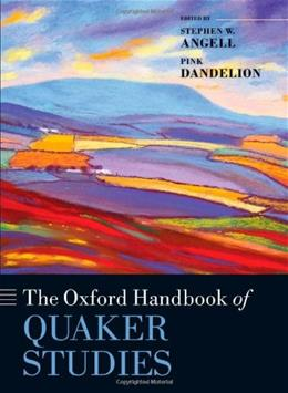 Oxford Handbook of Quaker Studies, by Angell 9780199608676