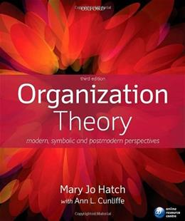 Organization Theory: Modern, Symbolic, and Postmodern Perspectives 3 9780199640379