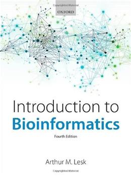 Introduction to Bioinformatics, by Lesk, 4th Edition 9780199651566