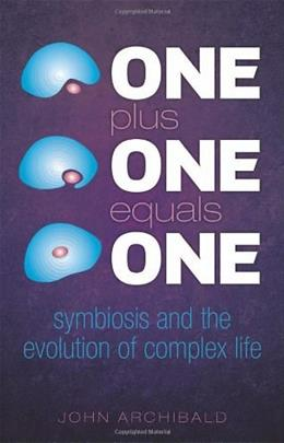 One Plus One Equals One: Symbiosis and the evolution of complex life 9780199660599
