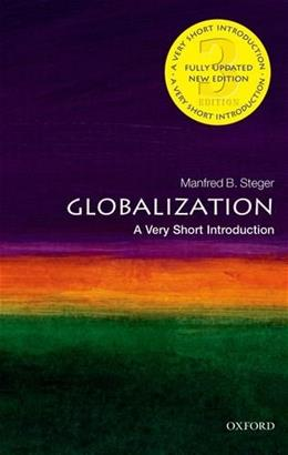 Globalization: A Very Short Introduction, by Steger, 3rd Edition 9780199662661
