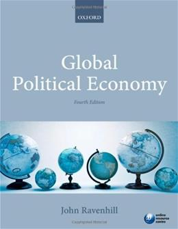 Global Political Economy, by Ravenhill, 4th Edition 9780199666010